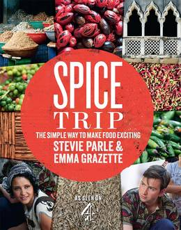 Cover of Spice Trip: The Simple Way to Make Food Exciting