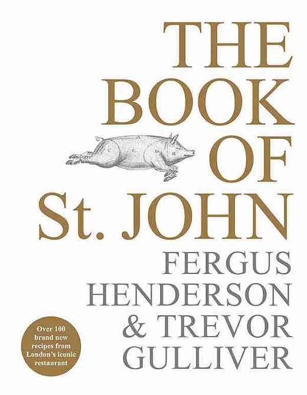 Best British Cookbooks - The Book of St. JOHN Fergus Henderson