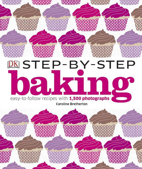 baking cookbooks for kids step by step baking dk publishing