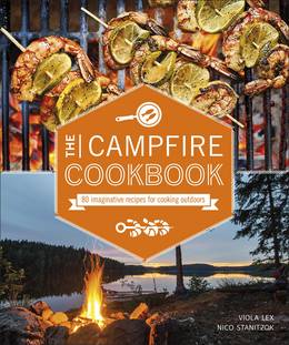 Cover of The Campfire Cookbook: 80 Imaginative Recipes for Cooking Outdoors