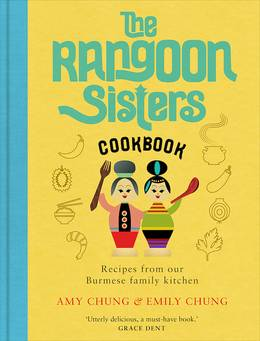 Cover of The Rangoon Sisters: Recipes from our Burmese family kitchen