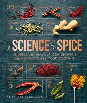 Cover of The Science of Spice: Understand Flavour Connections and Revolutionize your Cooking