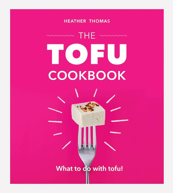 christmas 2019: Cookbooks to give as Secret Santa / stocking filler gifts the tofu cookbook heather thomas