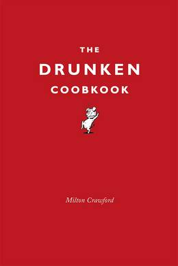 Cover of The Drunken Cookbook