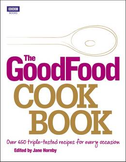Cover of The Good Food Cook Book: Over 650 triple-tested recipes for every occasion