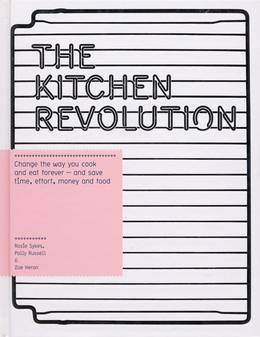 Cover of The Kitchen Revolution: A Year of Time-and-Money-Saving Recipes