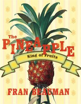 Cover of The Pineapple: King of Fruits