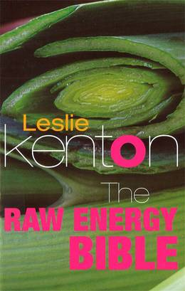 Cover of The Raw Energy Bible: Packed With Raw Energy Goodness and Food Combining Facts