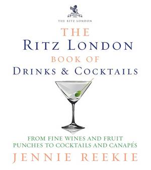 Cover of The Ritz London Book of Drinks & Cocktails: From fine wines and fruit punches to cocktails and canapes