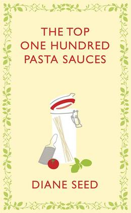 Cover of The Top One Hundred Pasta Sauces