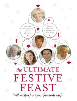 Cover of The Ultimate Festive Feast: With recipes from your favourite chefs