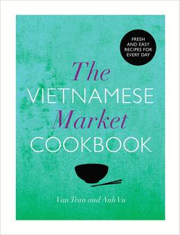 Cover of The Vietnamese Market Cookbook