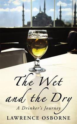 Cover of The Wet And The Dry: A Drinker's Journey