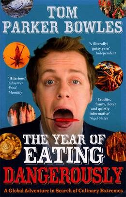 Cover of The Year Of Eating Dangerously: A Global Adventure in Search of Culinary Extremes