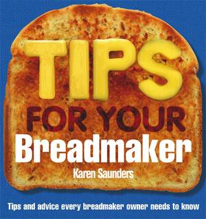 Cover of Tips for Your Breadmaker