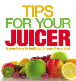 Cover of Tips for Your Juicer