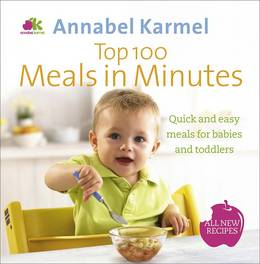 Cover of Top 100 Meals in Minutes: All New Quick and Easy Meals for Babies and Toddlers