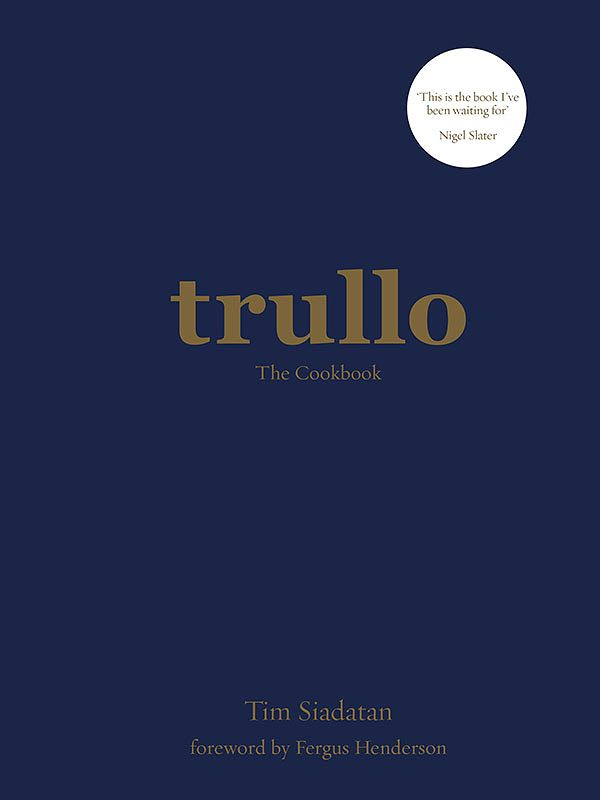 Best Italian Cookbooks & Recipe Books - Trulo by Tim Siadatan