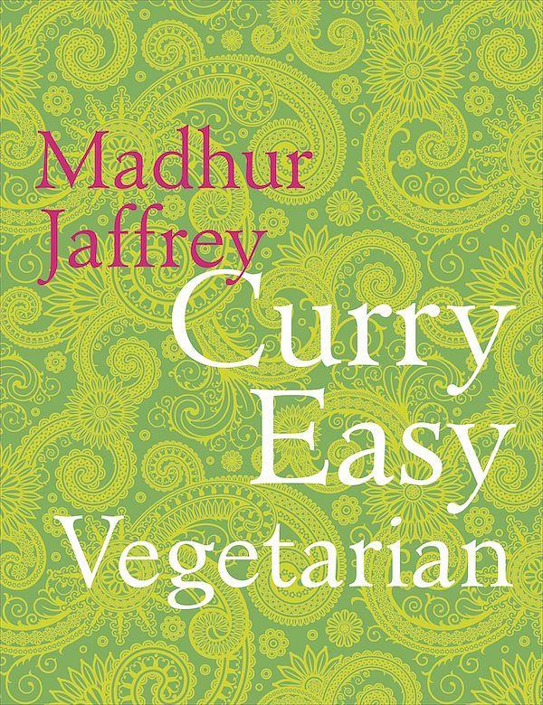 best vegetarian indian cookbooks Madhur Jaffrey: Curry Easy Vegetarian by Madhur Jaffrey