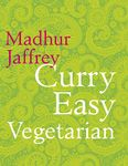 Madhur Jaffrey: Curry Easy Vegetarian