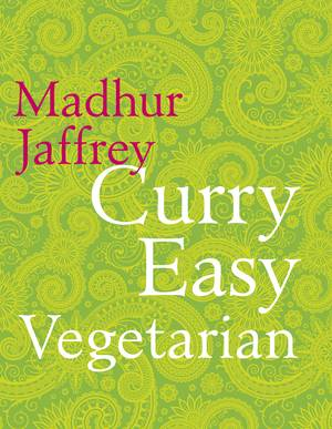 Cover of Madhur Jaffrey: Curry Easy Vegetarian