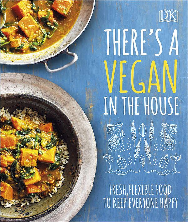 sustainable cookbooks there's a vegan in the house dk publishing