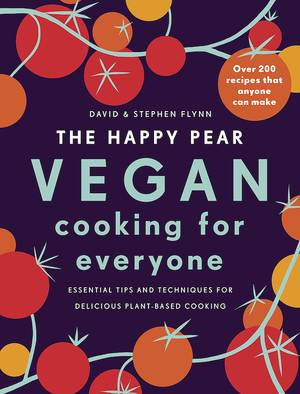 Cover of The Happy Pear Vegan Cooking for Everyone