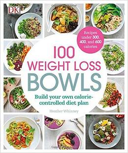 Cover of 100 Weight Loss Bowls