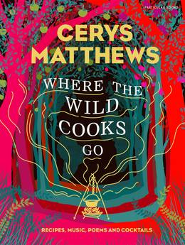 Cover of Where the Wild Cooks Go: World Tour: Food, Music, Poems and Cocktails