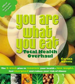 Cover of You Are What You Eat: Total Health Overhaul: The 8-week Plan to Renovate Your Health - Lose Weight, Feel Energised and Reduce Your Risk of Illness