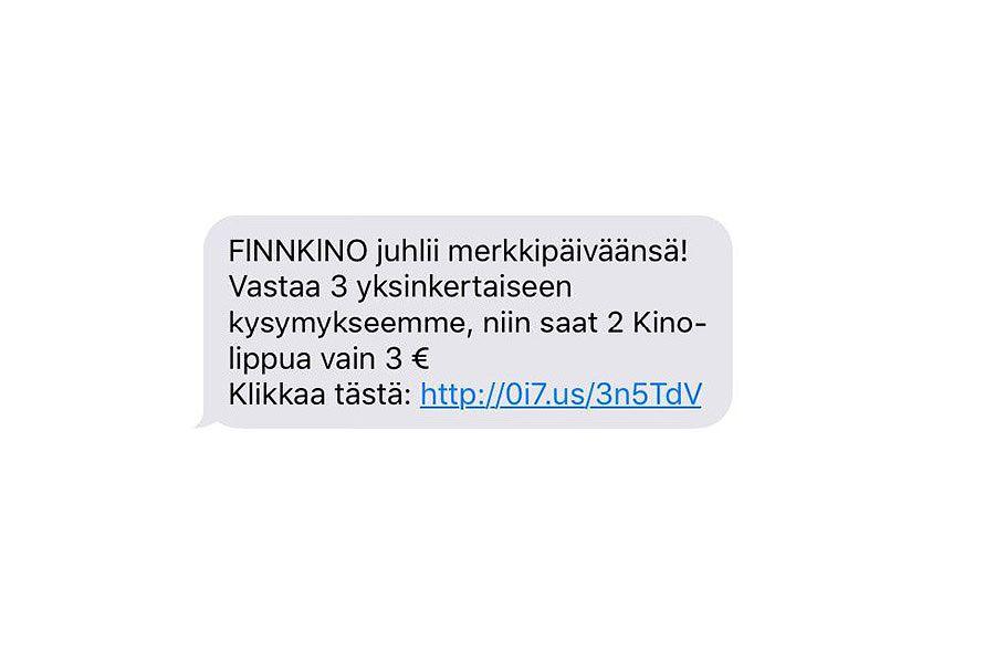 Tältä näyttää viime päivinä tekstiviestillä Finnkinon nimissä lähetetty huijausviesti, jonka linkin avaamisen jälkeen pyydetään luottokorttitietoja. Finnkino varoittaa, ettei sen lähettämissä kampanja- ja mainosviesteissä pyydetä koskaan pankki- tai luottokorttitietoja.