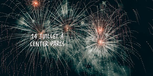 14 juillet : le ciel va s'illuminer à Center Parcs !