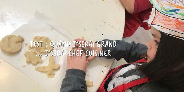 "Test : ""Quand j'serai grand … j'serai Chef cuisinier"""