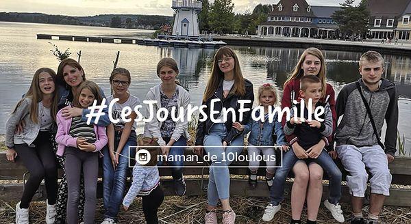 Vivez #CesJoursEnFamille avec Magalie et sa tribu de 10 enfants !