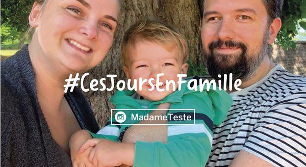Vivez #CesJoursEnFamille avec @Madameteste et ses boys !
