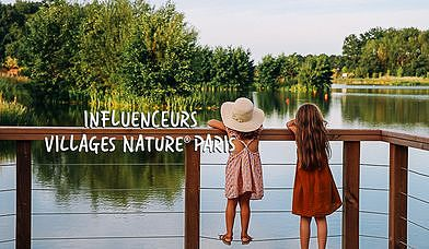 Séjour influenceurs Villages Nature® Paris