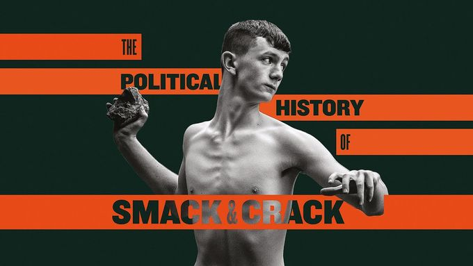 Theatre poster for The Political History of Smack and Crack, performed in Sheffield City Centre